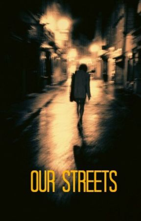 Our Streets by SmilerXO