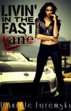 Livin' In the Fast Lane by purplefaerie
