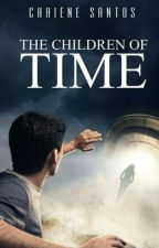 The Children of Time (Completed) by ChaieneS