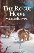 The Rogue House (BoyxBoy) [Book 2 In The Werewolf House Series] by MindlessEcrivain