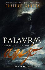 Palavras Perdidas de Um Anjo (Autor vencedor do Prêmio Wattys) by ChaieneS
