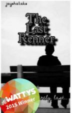 The Last Renner #Wattys2015 by jayehatake