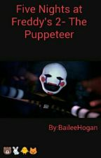 Five Nights at Freddy's 2 -  The Puppeteer by BaileeHogan
