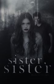 Sister, Sister ▷ Damon Salvatore [1] [COMPLETED] by mikaeIsons