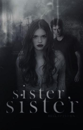 Sister, Sister ▷ Damon Salvatore [1] [COMPLETED]