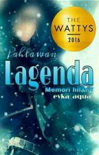 Pahlawan Lagenda (Memori hilang) by eyka_aqua