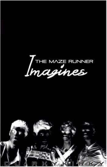 The Maze Runner-Imagines