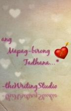 angMapagbirongTadhana{EDITING} |LesbianStory| by TheWritingStudio