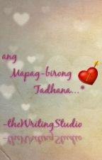 angMapagbirongTadhana{EDITING} |LesbianStory| by TheWritingStudio