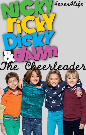 Nicky, Ricky, Dicky and Dawn The Cheerleader by 4ever4life