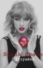 Blank Space (Taylor Swift) by Izzyaaaa