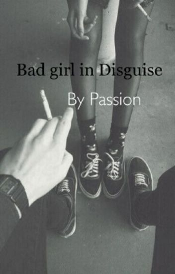 Bad girl in disguise (Editing)