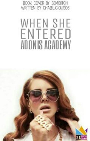 When she entered Adonis Academy