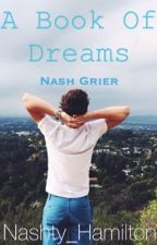 A Book of Dreams| Nash Grier Imagines by nashty_hamilton