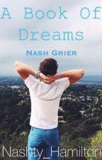 A Book of Dreams| Nash Grier Imagines by nashty_hamilton
