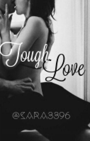 Tough Love - Amore Difficile [IN REVISIONE]
