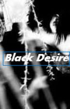 Black Desire (My Fiance since birth)Completed Book 1 by Yuijean