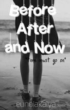 Before After and Now by D-taqwila