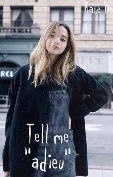 "Tell me ""adieu"""