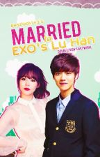 Married to EXO's Lu Han by BestLuck143