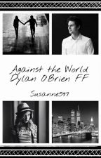 Against the World [Dylan O'Brien FF] by Susanne597