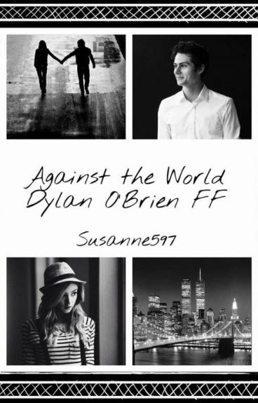 Against the World [Dylan O'Brien FF]