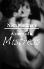 A story of a Mistress by TheNien