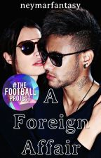 A Foreign Affair (Neymar) by neymarfantasy