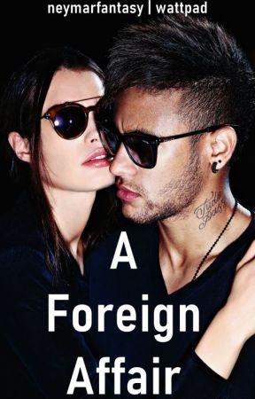 A Foreign Affair (Neymar) by neymarfantasy