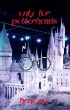 Only for potterheads by honeywe