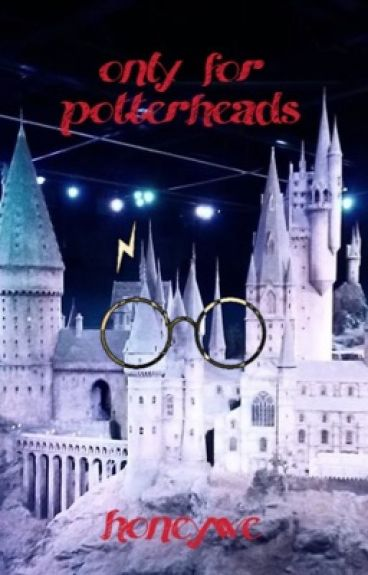 Only for potterheads