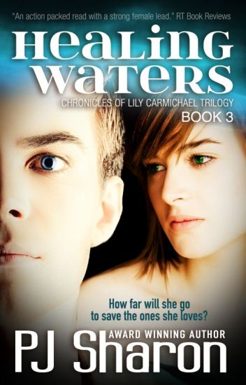 Healing Waters (Book 3 Chronicles of Lily carmichael trilogy)