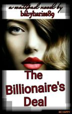 THE BILLIONAIRE'S DEAL by babyhariss89