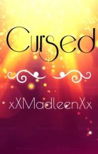Cursed [COMPLETED] by xXMadleenXx