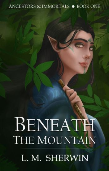 Beneath the Mountain (Ancestors & Immortals #1)