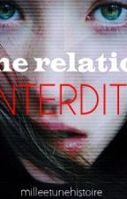 Une relation interdite by milleetunehistoire