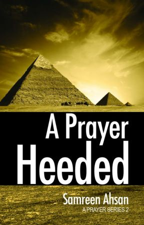 A Prayer Heeded : A Prayer Series 2 by SamreenAhsan