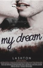 My Dream | Lashton | 5SOS by Kim_Hidru
