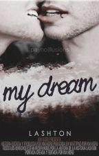 My Dream | Lashton | 5SOS by Kim_Hidru