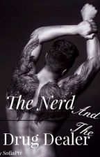 The Nerd And The Drug Dealer. by SofiaPtv