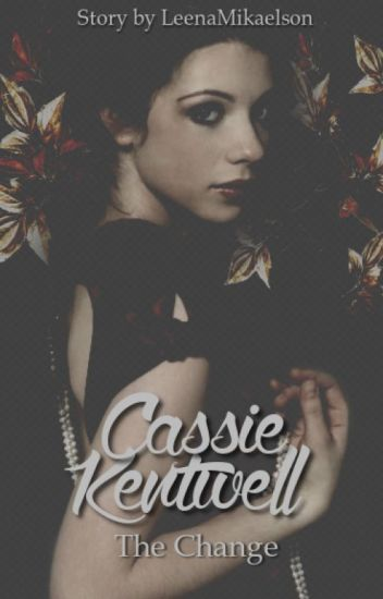 Cassie Kentwell [2] - The Change [HP-FF] ✔