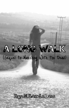 A Long Walk (Sequel To Marching With the Dead) by mbordelon