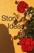Story Ideas by Vegasmichelle