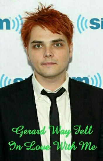 Gerard Way Fell In Love With Me
