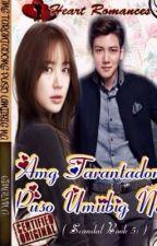 ANG TARANTADONG PUSO UMIIBIG NA ( Complete ) by HeartRomances