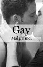 Gay Malgré Moi. [Terminer] by JeremyRtro