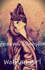 ~Gizemli Dönüşüm~ by Wolfian-girl