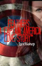 Feathers *A Captain America Love Story* HIATUS UNTIL FURTHER NOTICE by LuxBishop