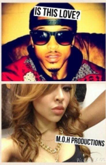 Is This Love ? (August Alsina Story)