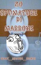 50 Sfumature Di Marrone by hoechlinx_